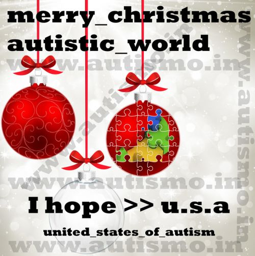 Merry Christmas Autistic World