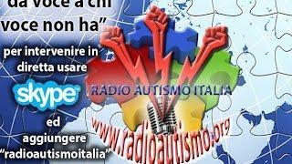 VI trasmissione Radio Autismo Italia SABATO 18-4-2015  ORE 21.00 Ospite Paolo Stinco