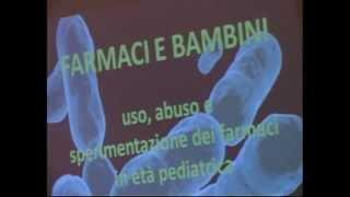 Farmaci E Bambini: Uso, Abuso E Sperimentazione In Età Pediatrica. Dott.Montinari (parte 1)