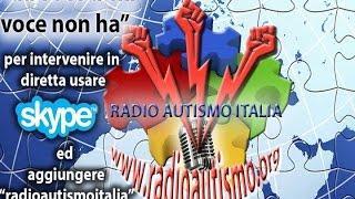 VI trasmissione Radio Autismo Italia SABATO 18-4-2015 ORE 21.00 Ospite Fabrizio Clementi